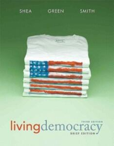 Living Democracy, Brief National Edition - Daniel M. Shea,Christopher Smith,Joanne Connor Green - cover