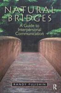 Natural Bridges: A Guide to Interpersonal Communication - Randy Fujishin - cover