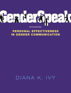 GenderSpeak: Personal Effectiveness in Gender Communication - Diana K. Ivy,Phil Backlund - cover
