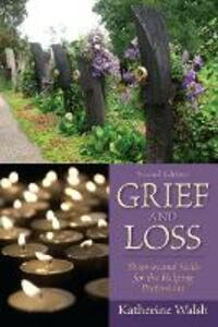 Grief and Loss: Theories and Skills for the Helping Professions - Katherine Walsh - cover