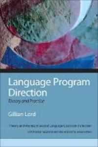 Language Program Direction: Theory and Practice - Gillian Lord,Judith E. Liskin-Gasparro,Manel Lacorte - cover