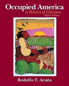 Occupied America: A History of Chicanos - Rodolfo F. Acuna - cover