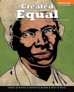 Created Equal: A History of the United States, Combined Volume - Jacqueline A. Jones,Peter H. Wood,Thomas Borstelmann - cover