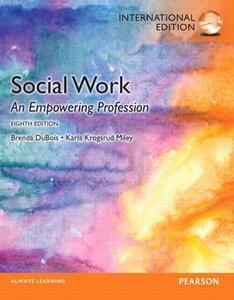 Social Work: An Empowering Profession: International Edition - Brenda L. DuBois,Karla Krogsrud Miley - cover