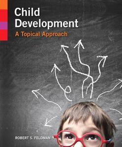 Child Development: A Topical Approach - Robert S. Feldman,Robert S. Feldman - cover