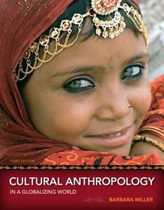 Cultural Anthropology in a Globalizing World Plus New MyAnthroLab with Etext -- Access Card Package - Barbara D. Miller - cover