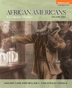 African Americans: A Concise History, Volume 1 - Darlene Clark Hine,William C. Hine,Stanley C. Harrold - cover