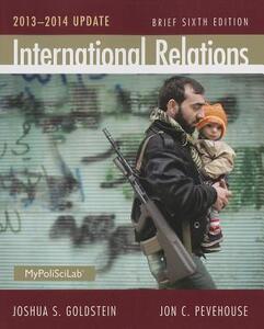 International Relations Brief, 2013-2014 Update - Joshua S. Goldstein,Jon C. Pevehouse - cover