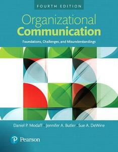 Organizational Communication: Foundations, Challenges, and Misunderstandings - Daniel P. Modaff,Sue A. DeWine,Jennifer A. Butler-Modaff - cover