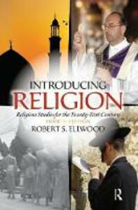 Introducing Religion: Religious Studies for the Twenty-First Century - Robert Ellwood - cover