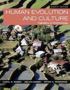 Human Evolution and Culture: Highlights of Anthropology - Carol R. Ember,Melvin Ember,Peter N. Peregrine - cover