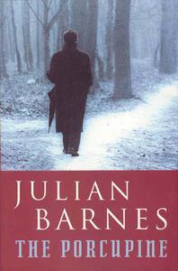 The Porcupine - Julian Barnes - cover