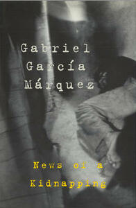 News Of A Kidnapping - Gabriel Garcia Marquez - cover