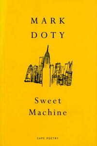 Sweet Machine - Mark Doty - cover
