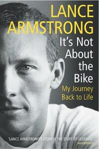 It's Not About The Bike: My Journey Back to Life - Lance Armstrong - cover