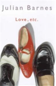 Love, Etc - Julian Barnes - cover