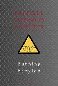 Burning Babylon - Michael Symmons Roberts - cover