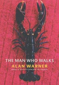 The Man Who Walks - Alan Warner - cover