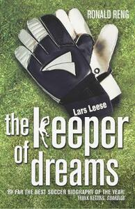 Keeper Of Dreams: One Man's Controversial Story of Life in the English Premiership - Ronald Reng - cover