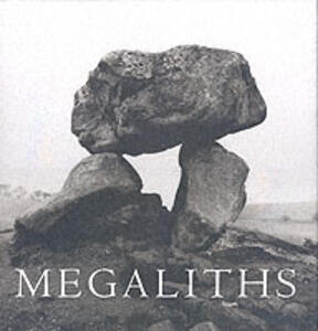 Megaliths: The Ancient Stone Monuments of England and Wales - David Corio,Lai Ngan Corio - cover