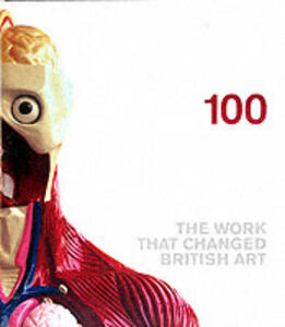 100: Works that Changed British Art - Saatchi Gallery - cover
