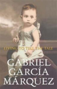 Living To Tell The Tale - Gabriel Garcia Marquez - cover