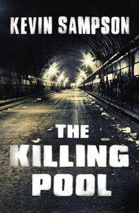 The Killing Pool: Detective Fiction - Kevin Sampson - cover