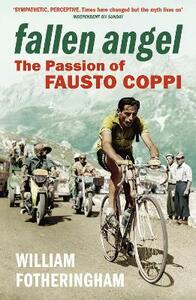 Fallen Angel: The Passion of Fausto Coppi - William Fotheringham - cover