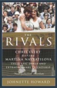 Rivals, theChris Evert vs. Martina Navratilova: Their - Johnette Howard - cover