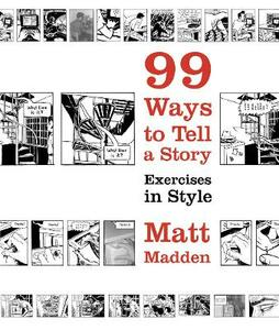99 Ways to Tell a Story: Exercises in Style - Matt Madden - cover