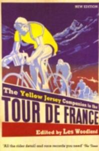 Yellow Jersey Companion To The Tour De France - Les Woodland - cover