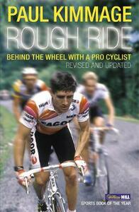Rough Ride: Behind the Wheel with a Pro Cyclist - Paul Kimmage - cover