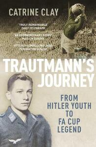 Trautmann's Journey: From Hitler Youth to FA Cup Legend - Catrine Clay - cover