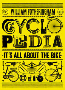 Cyclopedia Its All About the Bike - William Fotheringham - cover