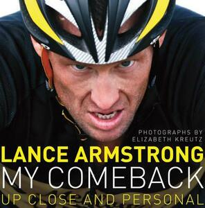 My Comeback: Up Close and Personal - Lance Armstrong - cover