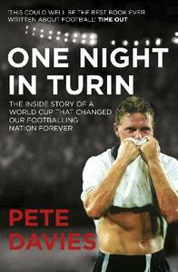 One Night in Turin: The Inside Story of a World Cup that Changed our Footballing Nation Forever - Pete Davies - cover