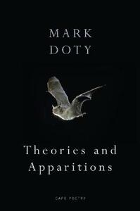 Theories and Apparitions - Mark Doty - cover