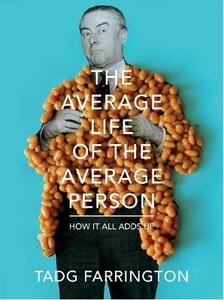 The Average Life Of The Average Person: How It All Adds Up - Tadg Farrington - cover