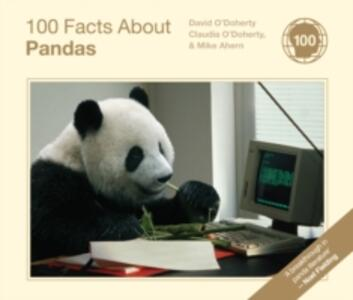 100 Facts about Pandas - Claudia O'Doherty,David O'Doherty,Mike Ahern - cover