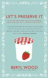 Let's Preserve It: 579 recipes for preserving fruits and vegetables and making jams, jellies, chutneys, pickles and fruit butters and cheeses - Beryl Wood - cover