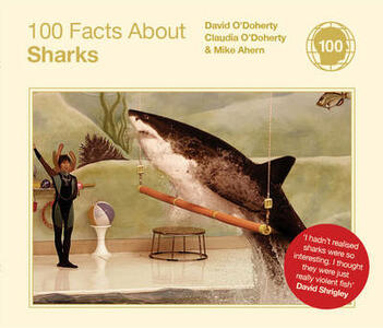 100 Facts About Sharks - Claudia O'Doherty,David O'Doherty,Mike Ahern - cover