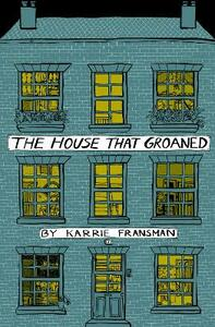 The House that Groaned - Karrie Fransman - cover