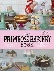 The Primrose Bakery Book - Martha Swift,Lisa Thomas - cover