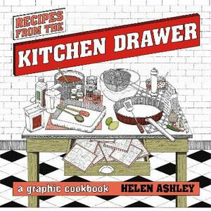 Recipes From the Kitchen Drawer: A Graphic Cookbook - Helen Ashley - cover