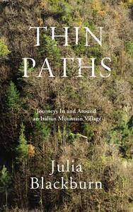 Thin Paths: Journeys in and Around an Italian Mountain Village - Julia Blackburn - cover
