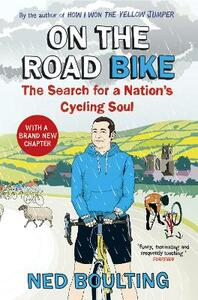 On the Road Bike: The Search For a Nation's Cycling Soul - Ned Boulting - cover