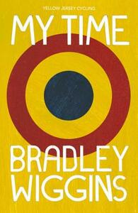 Bradley Wiggins: My Time: An Autobiography - Bradley Wiggins - cover
