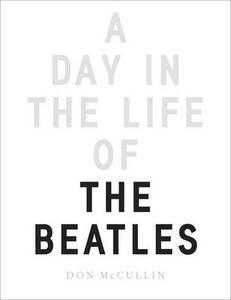 A Day in the Life of the Beatles - Don McCullin - cover