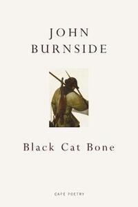 Black Cat Bone - John Burnside - cover
