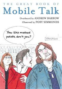 The Great Book of Mobile Talk: You Like Mashed Potato, Don't you? - Andrew Barrow - cover